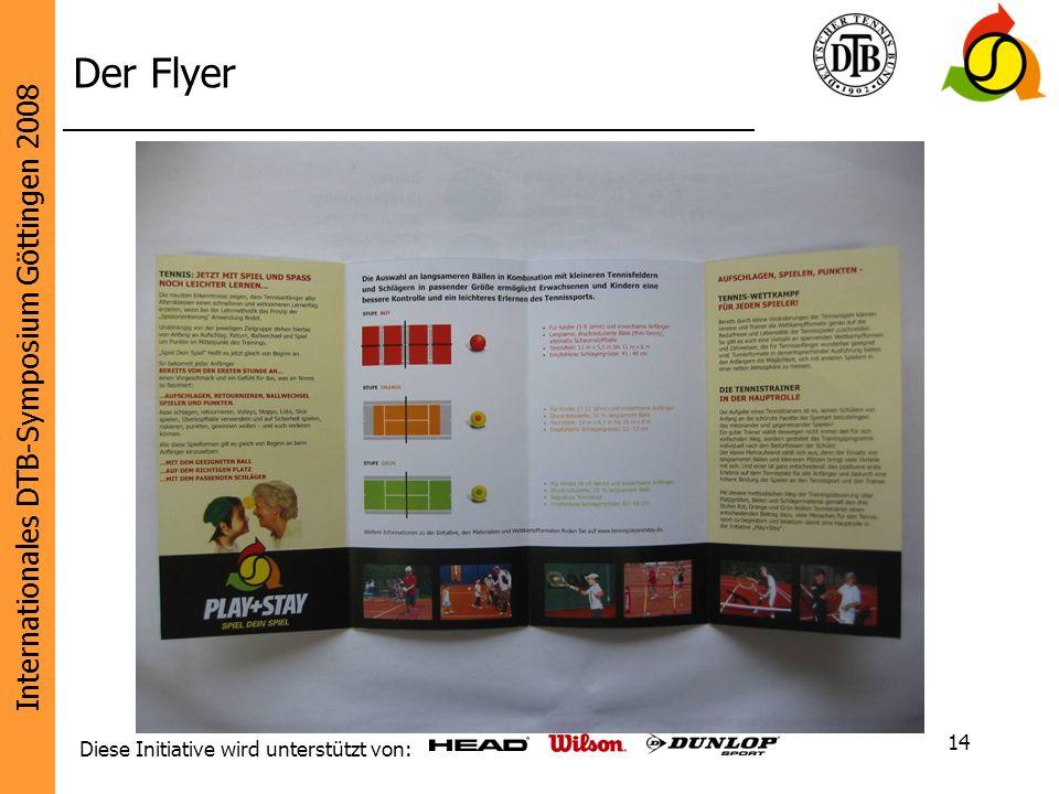 Internationales DTB-Symposium Göttingen 2008 Diese Initiative wird unterstützt von: 14 Der Flyer