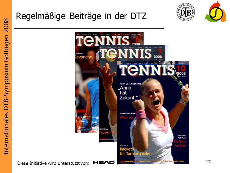 Internationales DTB-Symposium Göttingen 2008 Diese Initiative wird unterstützt von: 17 Regelmäßige Beiträge in der DTZ