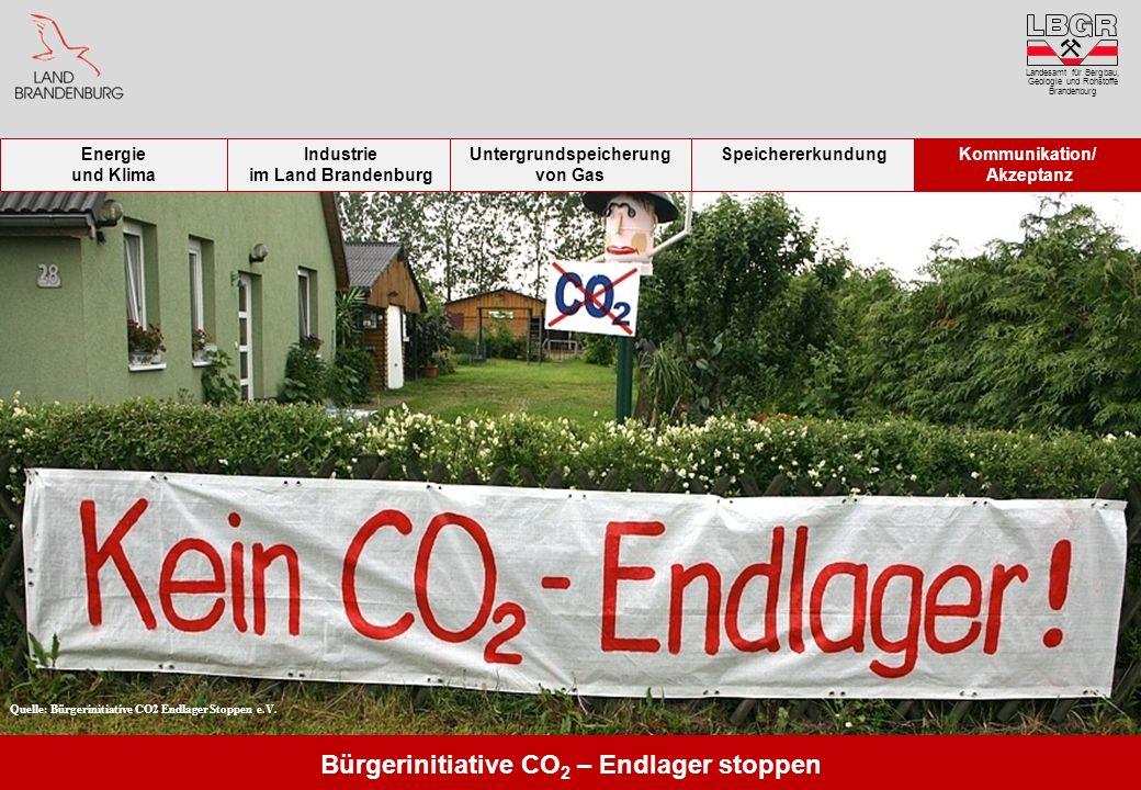 Quelle: Bürgerinitiative CO2 Endlager Stoppen e.V. Bürgerinitiative CO 2 – Endlager stoppen Landesamt für Bergbau, Geologie und Rohstoffe Brandenburg