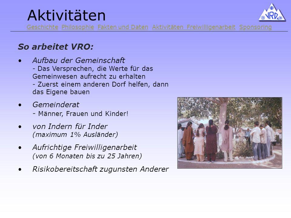 So arbeitet VRO: Aufbau der Gemeinschaft - Das Versprechen, die Werte für das Gemeinwesen aufrecht zu erhalten - Zuerst einem anderen Dorf helfen, dann das Eigene bauen Gemeinderat - Männer, Frauen und Kinder.