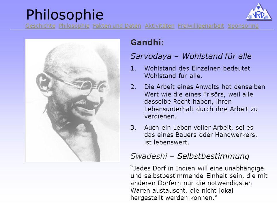 Gandhi: Sarvodaya – Wohlstand für alle 1.Wohlstand des Einzelnen bedeutet Wohlstand für alle.