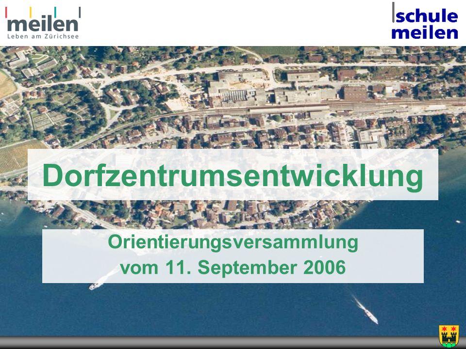 Dorfzentrumsentwicklung Orientierungsversammlung vom 11. September 2006