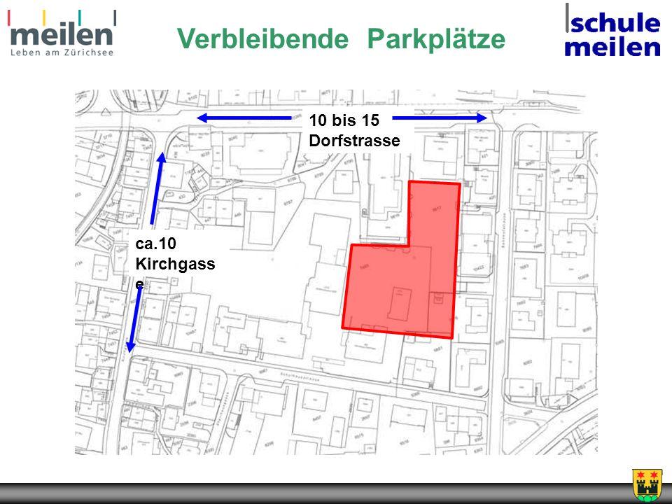 Verbleibende Parkplätze ca.10 Kirchgass e 10 bis 15 Dorfstrasse