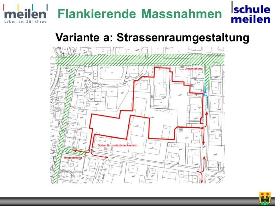 Flankierende Massnahmen Variante a: Strassenraumgestaltung