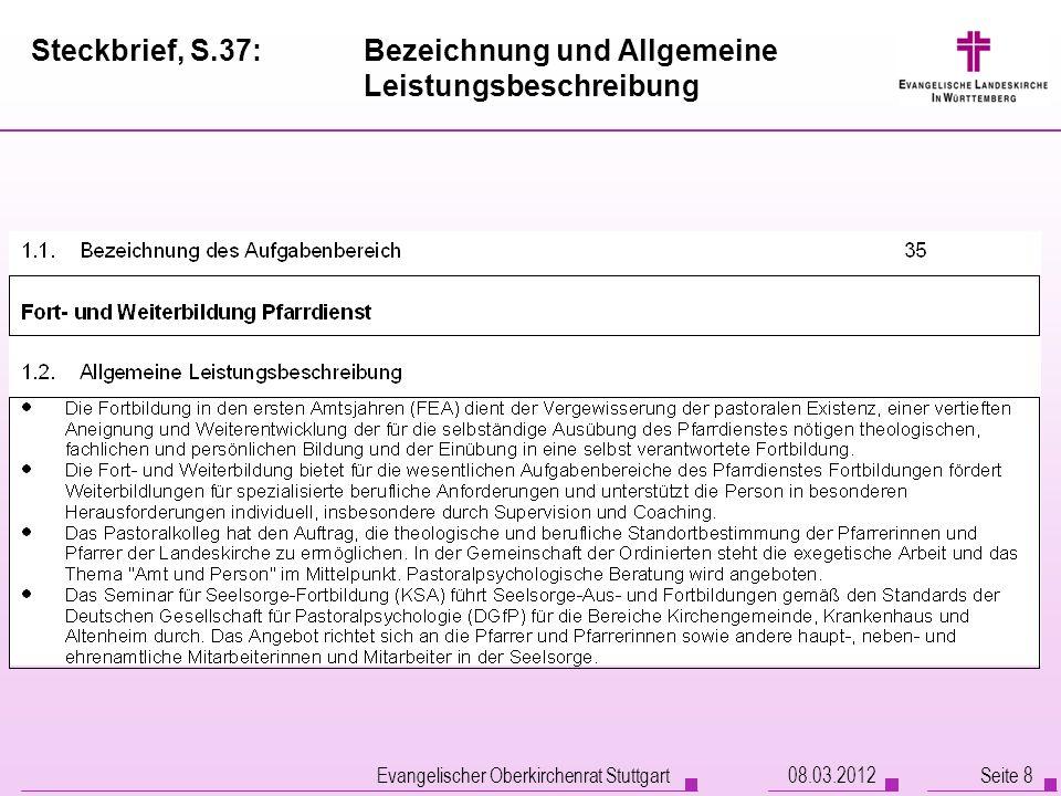Steckbrief, S.37: Bezeichnung und Allgemeine Leistungsbeschreibung Evangelischer Oberkirchenrat Stuttgart Seite 808.03.2012