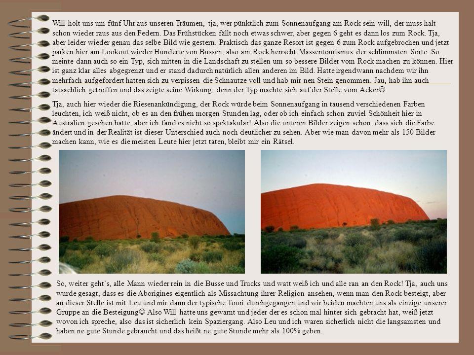 20. April – The Rock Ayers Rock oder auch Uluru genannt, das Wahrzeichen des australischen Outbacks. Wie das gesamte Rote Zentrum überwältigt der Ulur