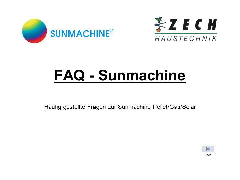 FAQ - Sunmachine Häufig gestellte Fragen zur Sunmachine Pellet/Gas/Solar Ende