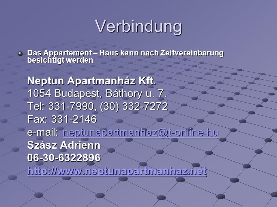 Verbindung Das Appartement – Haus kann nach Zeitvereinbarung besichtigt werden Neptun Apartmanház Kft.