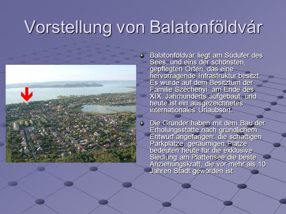 Vorstellung von Balatonföldvár Balatonföldvár liegt am Südufer des Sees, und eins der schönsten, gepflegten Orten, das eine hervorragende Infrastruktur besitzt.