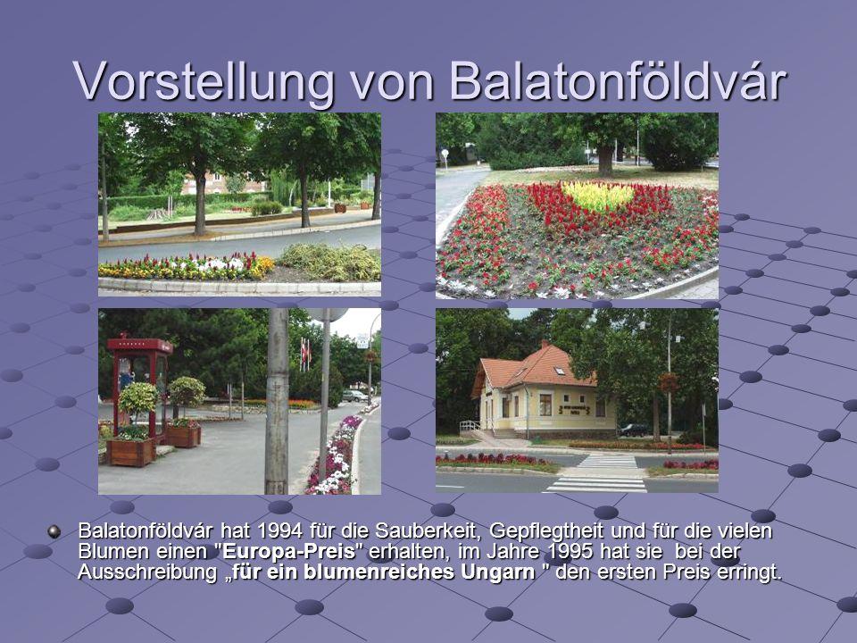 Vorstellung von Balatonföldvár Balatonföldvár hat 1994 für die Sauberkeit, Gepflegtheit und für die vielen Blumen einen Europa-Preis erhalten, im Jahre 1995 hat sie bei der Ausschreibung für ein blumenreiches Ungarn den ersten Preis erringt.