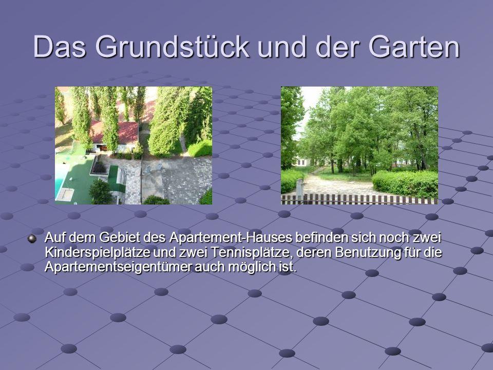 Das Grundstück und der Garten Auf dem Gebiet des Apartement-Hauses befinden sich noch zwei Kinderspielplätze und zwei Tennisplätze, deren Benutzung für die Apartementseigentümer auch möglich ist.