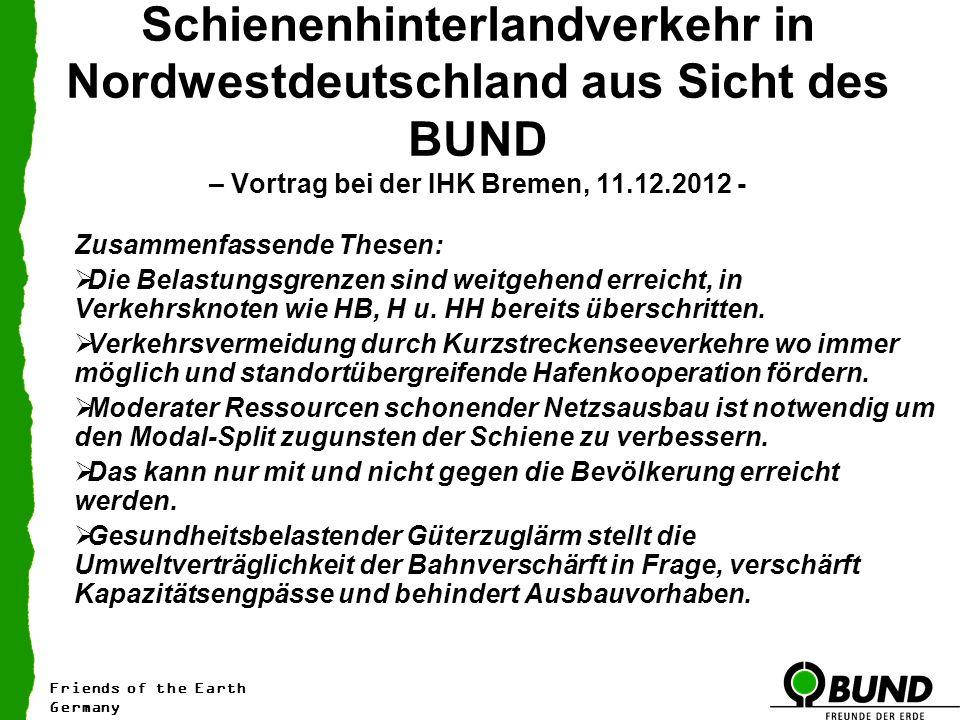Schienenhinterlandverkehr in Nordwestdeutschland aus Sicht des BUND – Vortrag bei der IHK Bremen, 11.12.2012 - Zusammenfassende Thesen: Die Belastungs