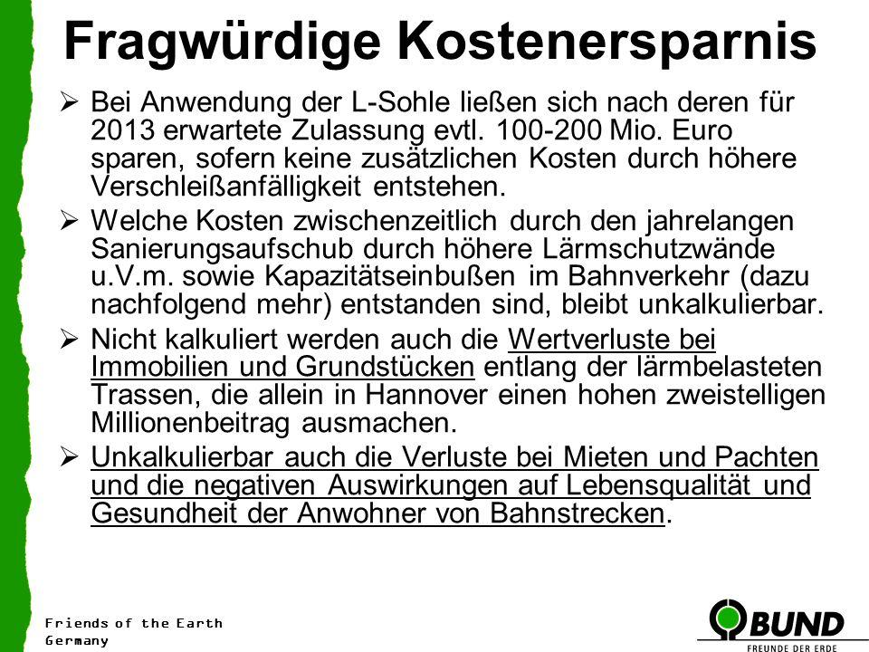 Fragwürdige Kostenersparnis Bei Anwendung der L-Sohle ließen sich nach deren für 2013 erwartete Zulassung evtl. 100-200 Mio. Euro sparen, sofern keine