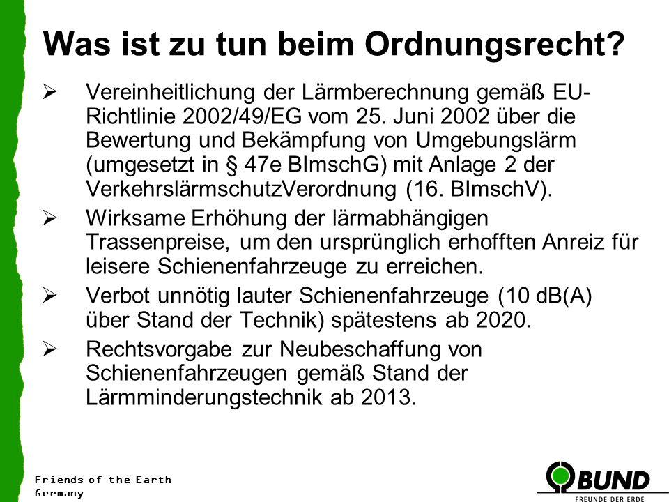 Was ist zu tun beim Ordnungsrecht? Vereinheitlichung der Lärmberechnung gemäß EU- Richtlinie 2002/49/EG vom 25. Juni 2002 über die Bewertung und Bekäm
