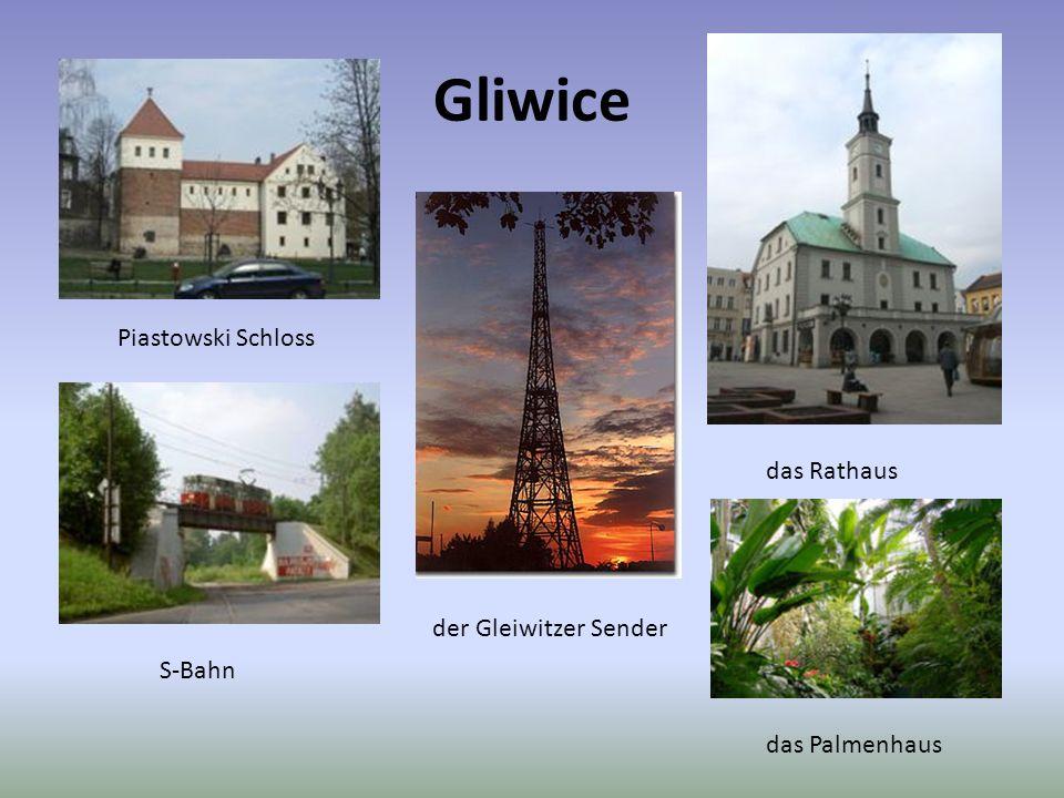 Gliwice Piastowski Schloss das Rathaus das Palmenhaus S-Bahn der Gleiwitzer Sender