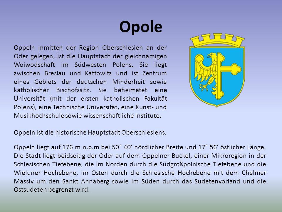 Opole Oppeln inmitten der Region Oberschlesien an der Oder gelegen, ist die Hauptstadt der gleichnamigen Woiwodschaft im Südwesten Polens. Sie liegt z