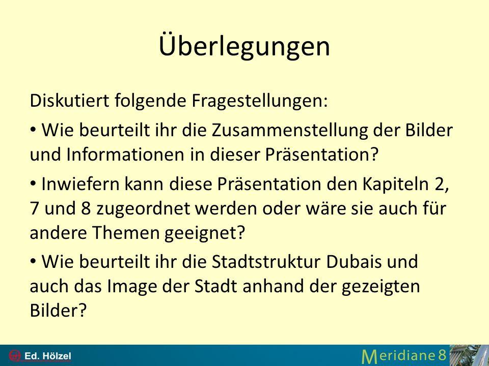 Überlegungen Diskutiert folgende Fragestellungen: Wie beurteilt ihr die Zusammenstellung der Bilder und Informationen in dieser Präsentation? Inwiefer