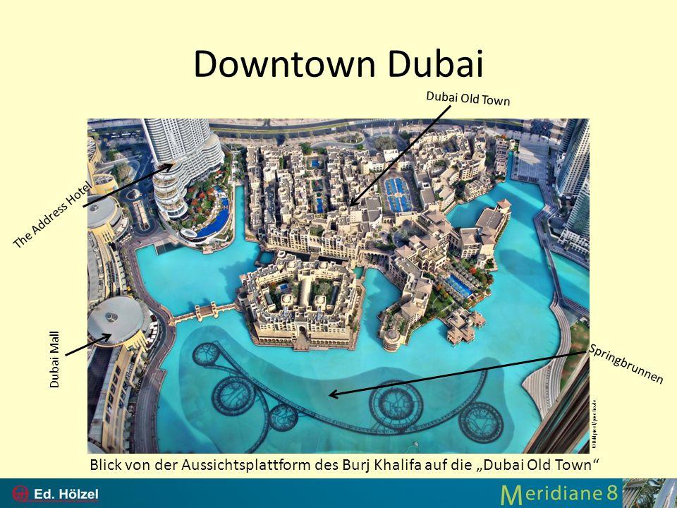 Downtown Dubai Blick von der Aussichtsplattform des Burj Khalifa auf die Dubai Old Town ©Bildpixel/pixelio.de The Address Hotel Dubai Mall Dubai Old T