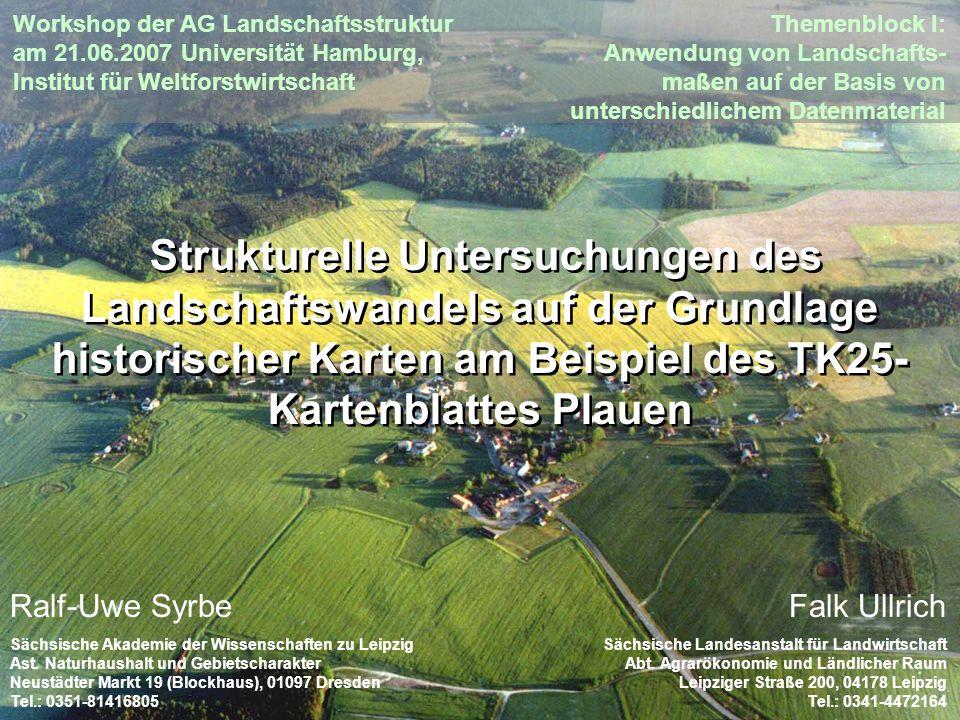 Strukturelle Untersuchungen des Landschaftswandels auf der Grundlage historischer Karten am Beispiel des TK25- Kartenblattes Plauen Ralf-Uwe Syrbe Säc
