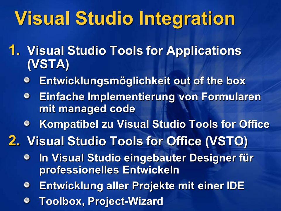 Visual Studio Integration 1. Visual Studio Tools for Applications (VSTA) Entwicklungsmöglichkeit out of the box Einfache Implementierung von Formulare