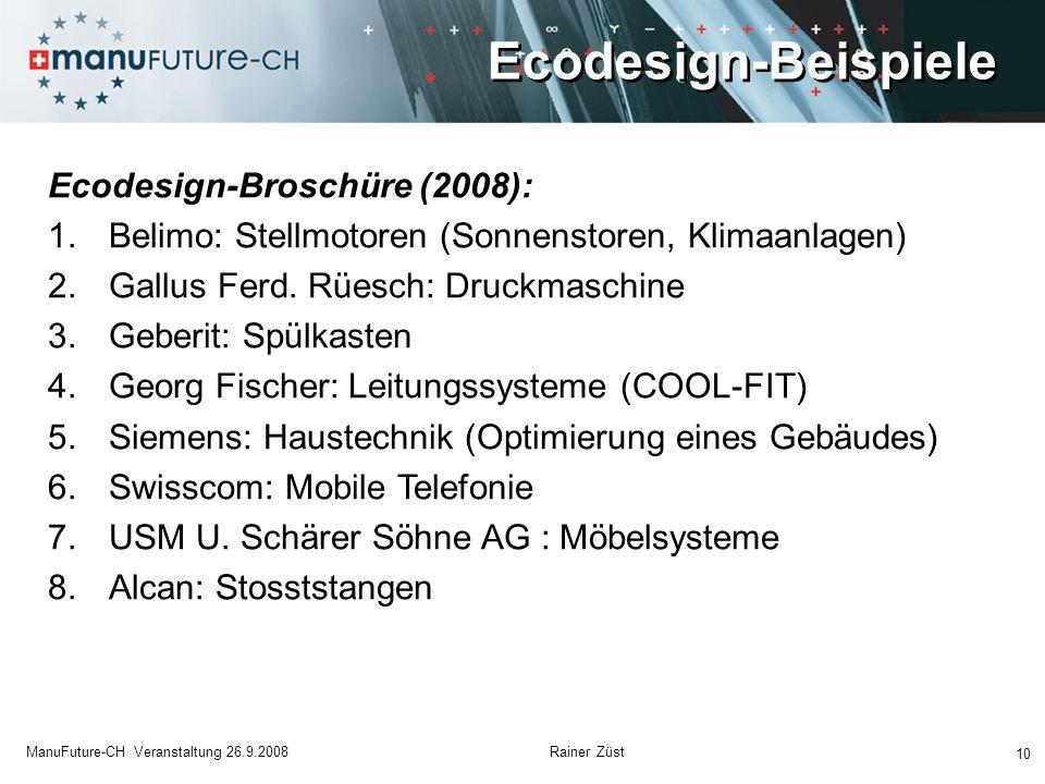 Ecodesign-Beispiele 10 ManuFuture-CH Veranstaltung 26.9.2008 Rainer Züst Ecodesign-Broschüre (2008): 1.Belimo: Stellmotoren (Sonnenstoren, Klimaanlage