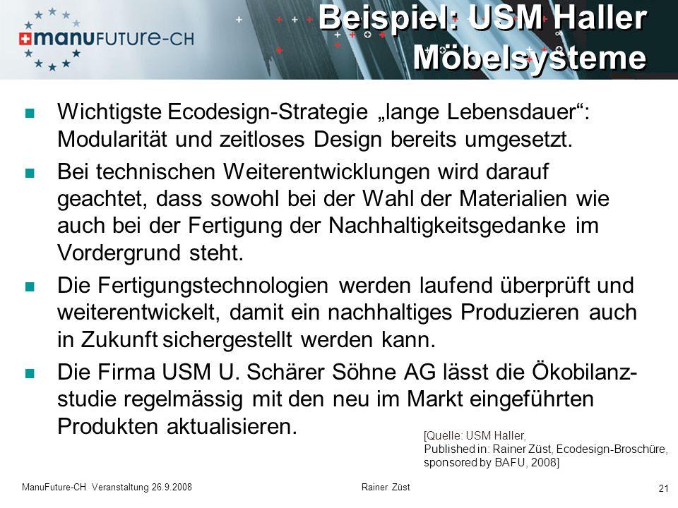 Beispiel: USM Haller Möbelsysteme 21 ManuFuture-CH Veranstaltung 26.9.2008 Rainer Züst Wichtigste Ecodesign-Strategie lange Lebensdauer: Modularität u