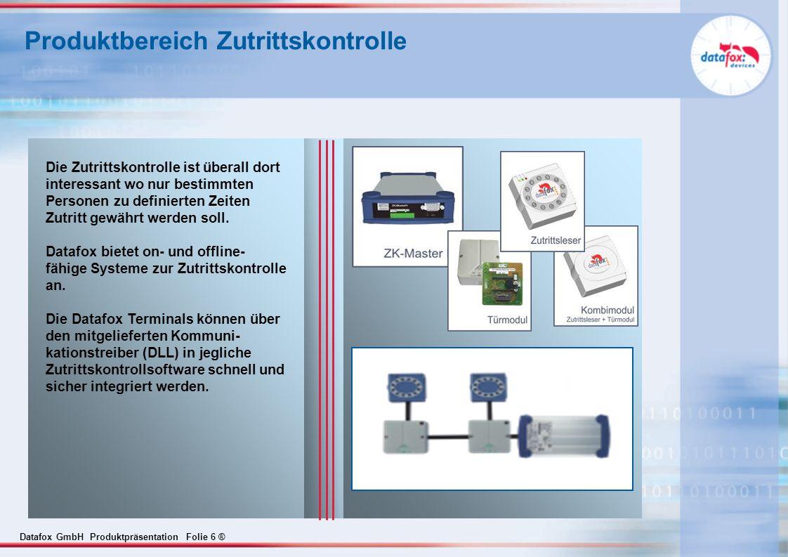 Datafox GmbH Produktpräsentation Folie 17 ® Aufbau mit Zeiterfassung mit GSM / GPRS DES BDE- Server Anwendungs- software Datafox Terminal mit integriertem GSM-Modul Timeboy Einzeldockingstation Timeboy Mehrfachdockingstation Daten- bank