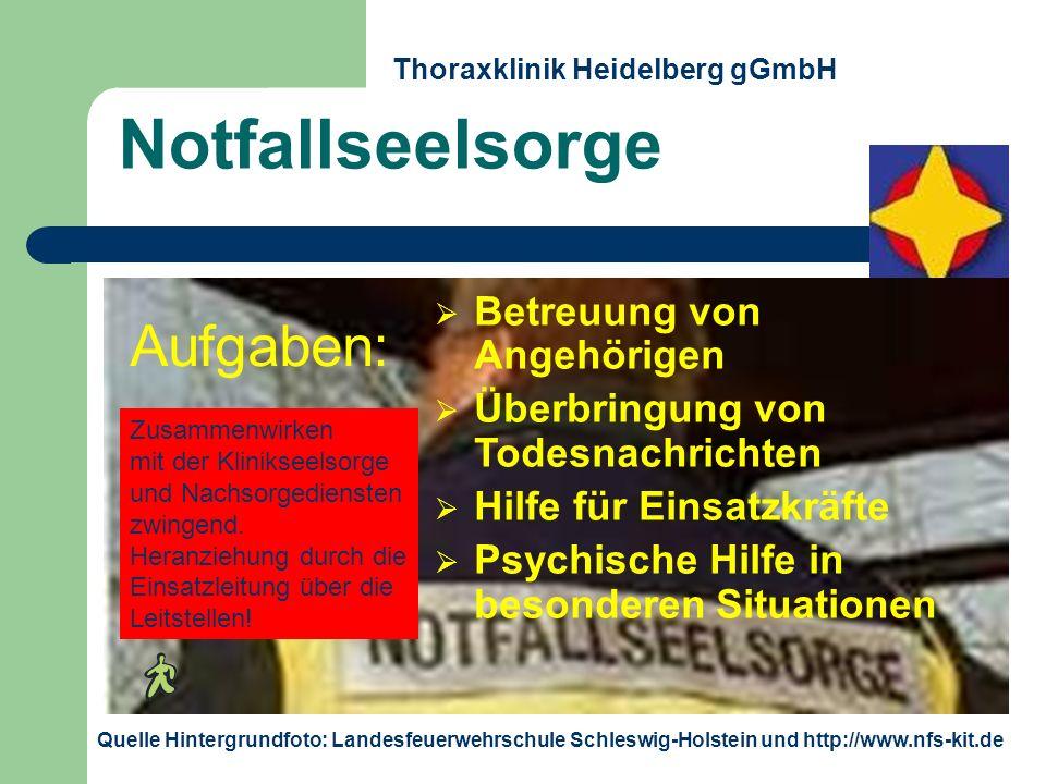 Notfallseelsorge Thoraxklinik Heidelberg gGmbH Betreuung von Angehörigen Überbringung von Todesnachrichten Hilfe für Einsatzkräfte Psychische Hilfe in