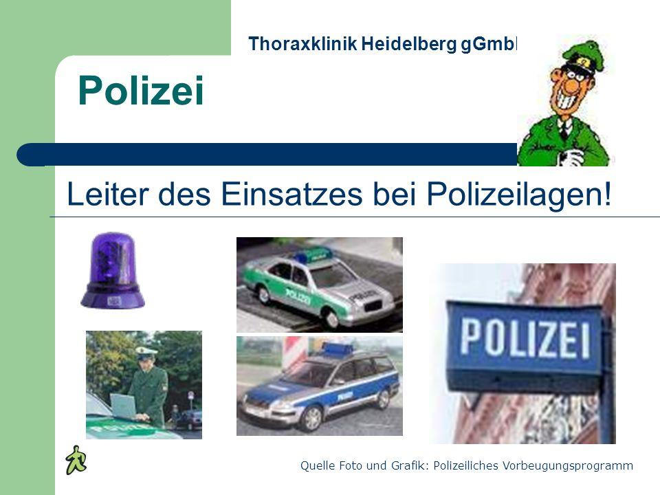 Polizei Thoraxklinik Heidelberg gGmbH Leiter des Einsatzes bei Polizeilagen! Quelle Foto und Grafik: Polizeiliches Vorbeugungsprogramm