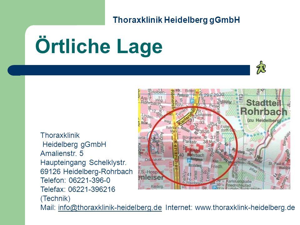 Örtliche Lage Thoraxklinik Heidelberg gGmbH Amalienstr. 5 Haupteingang Schelklystr. 69126 Heidelberg-Rohrbach Telefon: 06221-396-0 Telefax: 06221-3962
