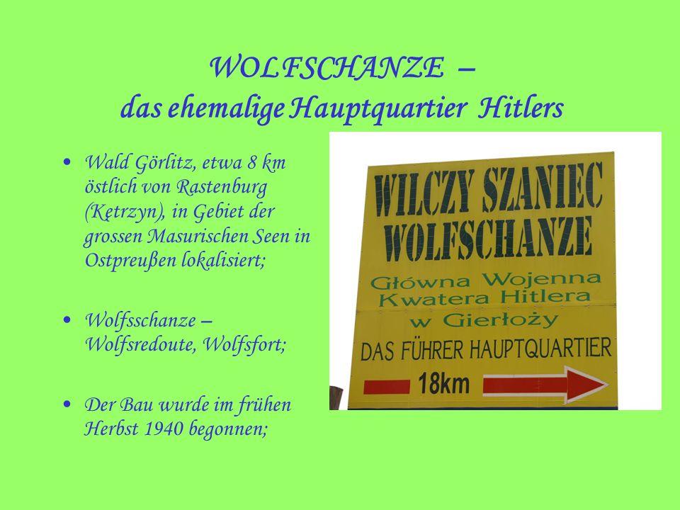 WOLFSCHANZE – das ehemalige Hauptquartier Hitlers Wald Görlitz, etwa 8 km östlich von Rastenburg (Kętrzyn), in Gebiet der grossen Masurischen Seen in