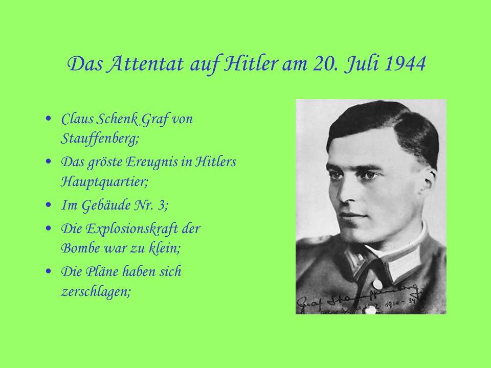 Das Attentat auf Hitler am 20. Juli 1944 Claus Schenk Graf von Stauffenberg; Das gröste Ereugnis in Hitlers Hauptquartier; Im Gebäude Nr. 3; Die Explo