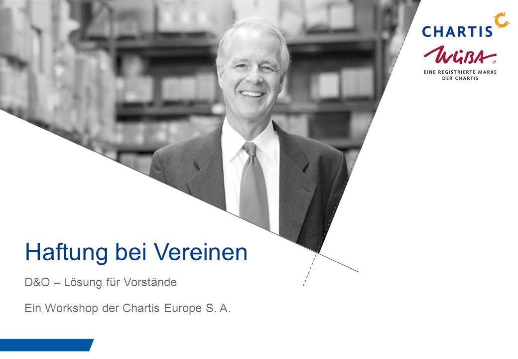 Haftung bei Vereinen D&O – Lösung für Vorstände Ein Workshop der Chartis Europe S. A.