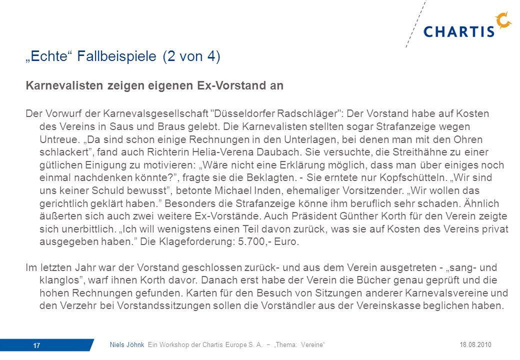 Niels Jöhnk Ein Workshop der Chartis Europe S. A. Thema: Vereine 17 18.08.2010 Karnevalisten zeigen eigenen Ex-Vorstand an Der Vorwurf der Karnevalsge