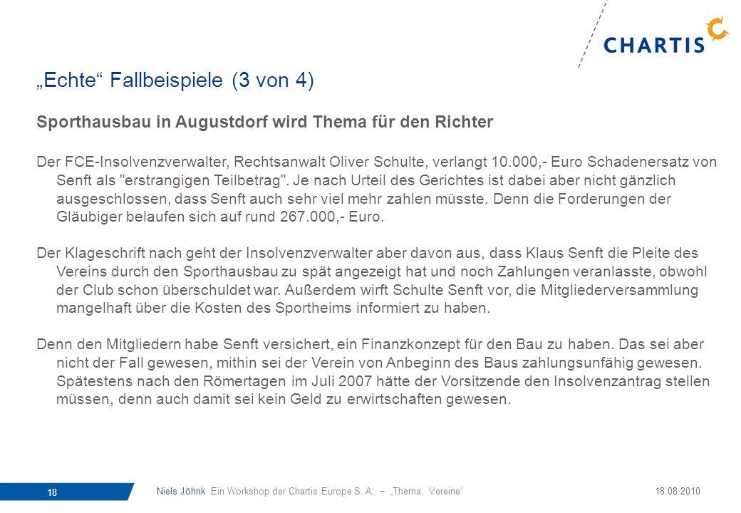 Niels Jöhnk Ein Workshop der Chartis Europe S. A. Thema: Vereine 18 18.08.2010 Sporthausbau in Augustdorf wird Thema für den Richter Der FCE-Insolvenz