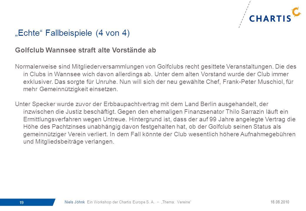 Niels Jöhnk Ein Workshop der Chartis Europe S. A. Thema: Vereine 19 18.08.2010 Golfclub Wannsee straft alte Vorstände ab Normalerweise sind Mitglieder