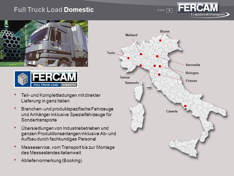 Turin Bozen Veronella Bologna Firenze Teil- und Komplettladungen mit direkter Lieferung in ganz Italien Branchen- und produktspezifische Fahrzeuge und