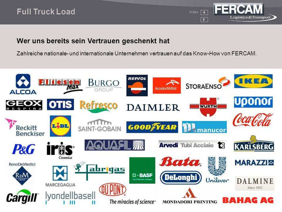 Full Truck Load F Zahlreiche nationale- und internationale Unternehmen vertrauen auf das Know-How von FERCAM. Wer uns bereits sein Vertrauen geschenkt