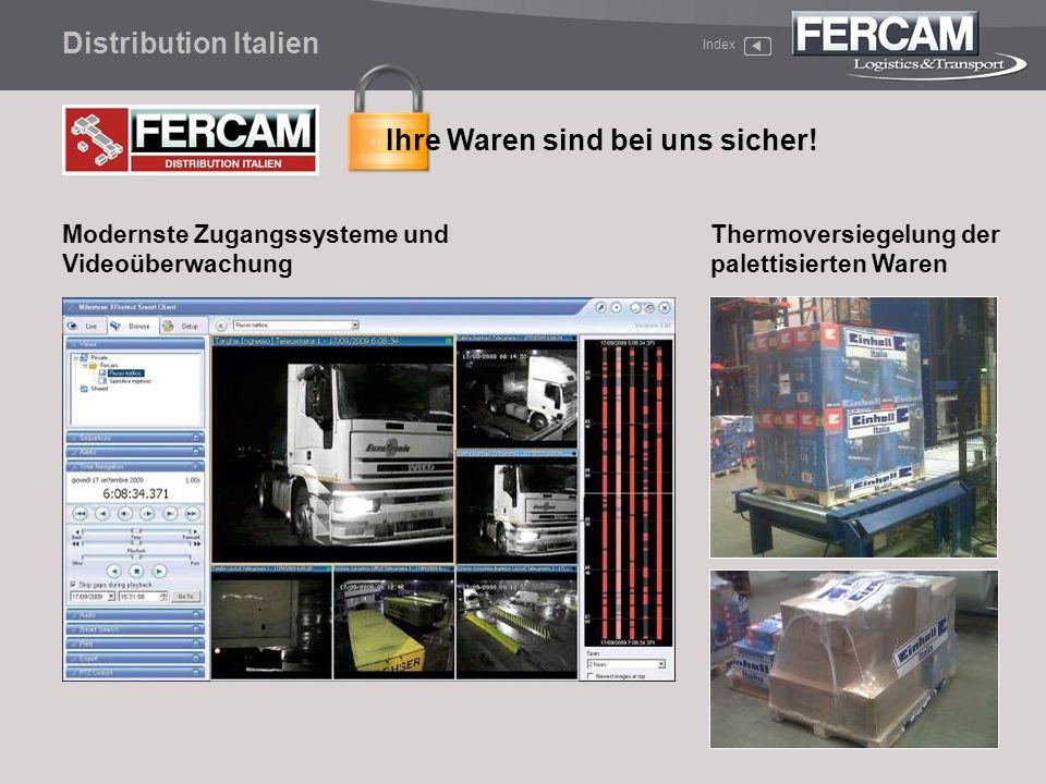 Distribution Italien Modernste Zugangssysteme und Videoüberwachung Thermoversiegelung der palettisierten Waren Ihre Waren sind bei uns sicher! Index