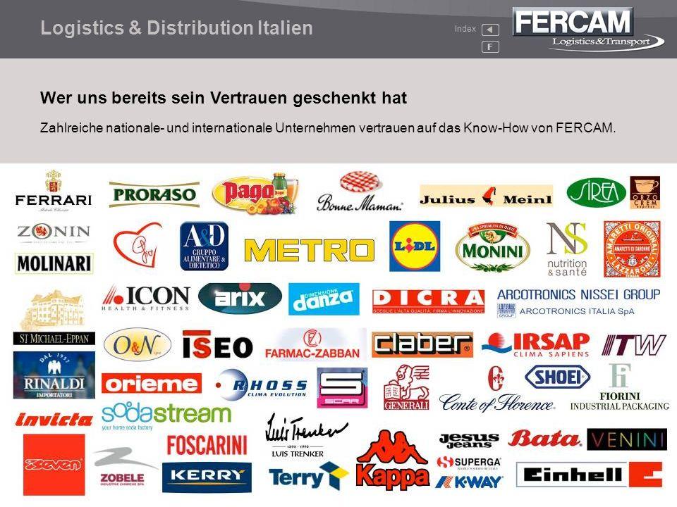 Zahlreiche nationale- und internationale Unternehmen vertrauen auf das Know-How von FERCAM. Wer uns bereits sein Vertrauen geschenkt hat Index Logisti