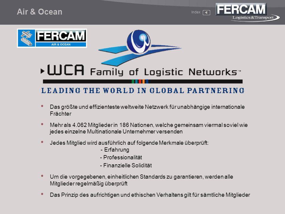 Air & Ocean Das größte und effizienteste weltweite Netzwerk für unabhängige internationale Frächter Mehr als 4.062 Mitglieder in 186 Nationen, welche