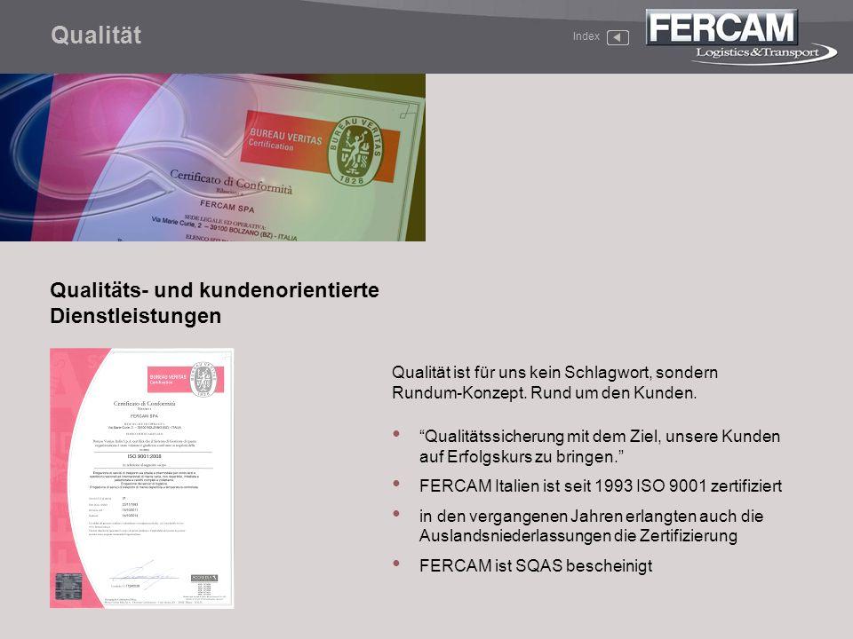 Qualitätssicherung mit dem Ziel, unsere Kunden auf Erfolgskurs zu bringen. FERCAM Italien ist seit 1993 ISO 9001 zertifiziert in den vergangenen Jahre