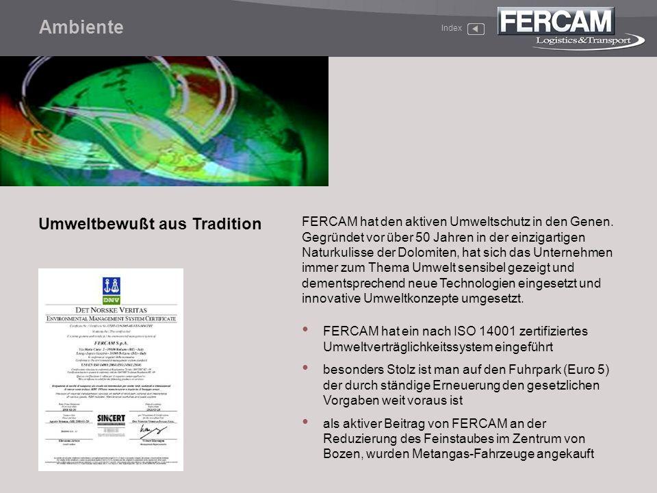 Umweltbewußt aus Tradition FERCAM hat den aktiven Umweltschutz in den Genen. Gegründet vor über 50 Jahren in der einzigartigen Naturkulisse der Dolomi