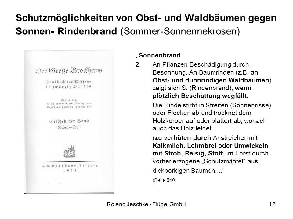12Roland Jeschke - Flügel GmbH12 Schutzmöglichkeiten von Obst- und Waldbäumen gegen Sonnen- Rindenbrand (Sommer-Sonnennekrosen) Sonnenbrand 2.An Pflanzen Beschädigung durch Besonnung.