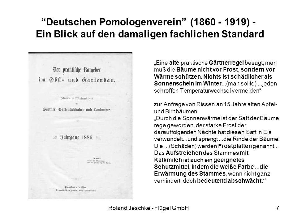 7Roland Jeschke - Flügel GmbH7 Deutschen Pomologenverein (1860 - 1919) - Ein Blick auf den damaligen fachlichen Standard Eine alte praktische Gärtnerregel besagt, man muß die Bäume nicht vor Frost, sondern vor Wärme schützen.