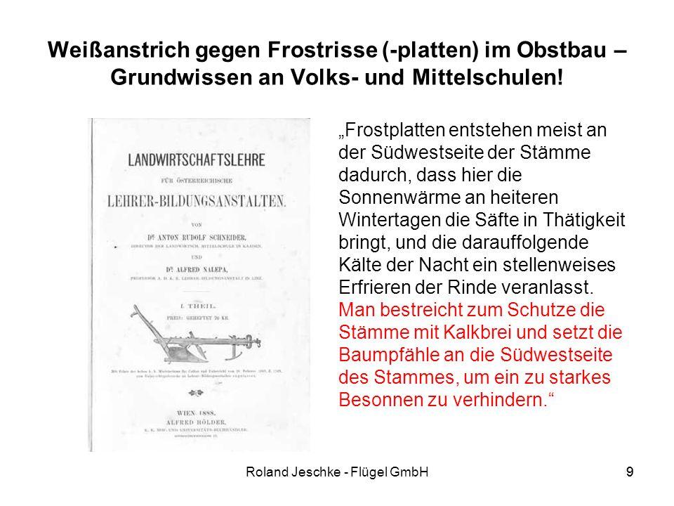 9Roland Jeschke - Flügel GmbH9 Weißanstrich gegen Frostrisse (-platten) im Obstbau – Grundwissen an Volks- und Mittelschulen.