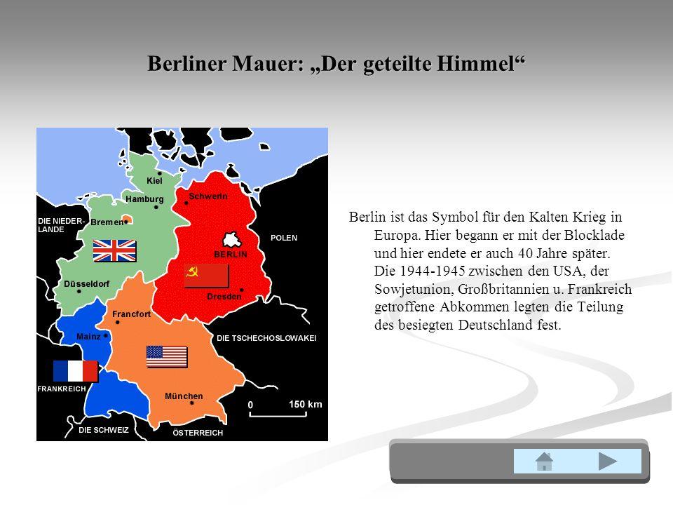 Berliner Mauer: Der geteilte Himmel Berlin ist das Symbol für den Kalten Krieg in Europa.