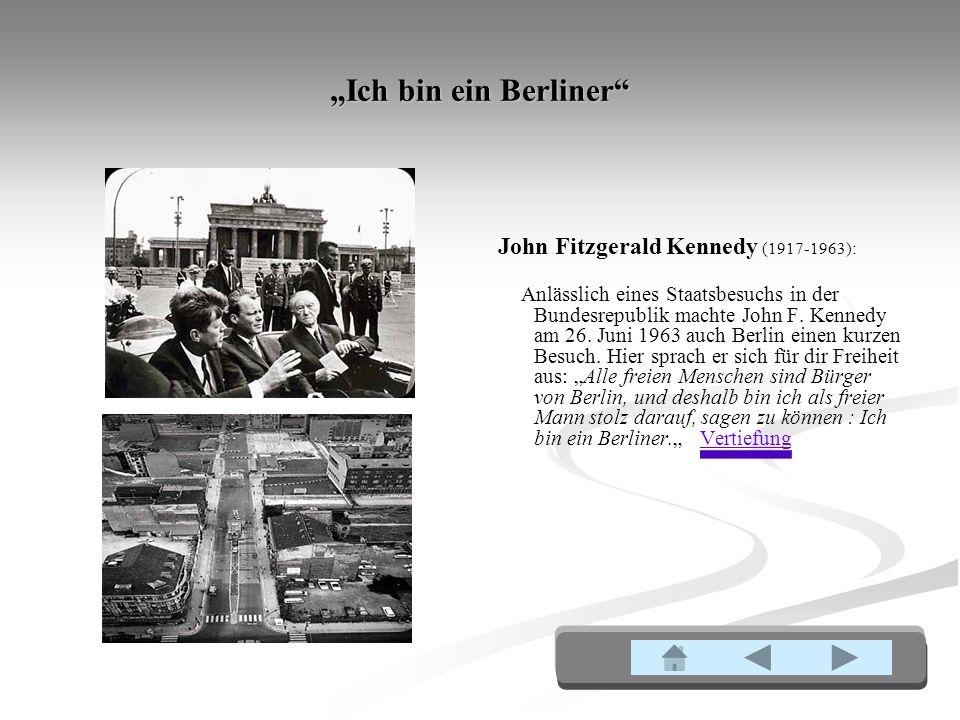 Ich bin ein Berliner John Fitzgerald Kennedy (1917-1963): Anlässlich eines Staatsbesuchs in der Bundesrepublik machte John F.
