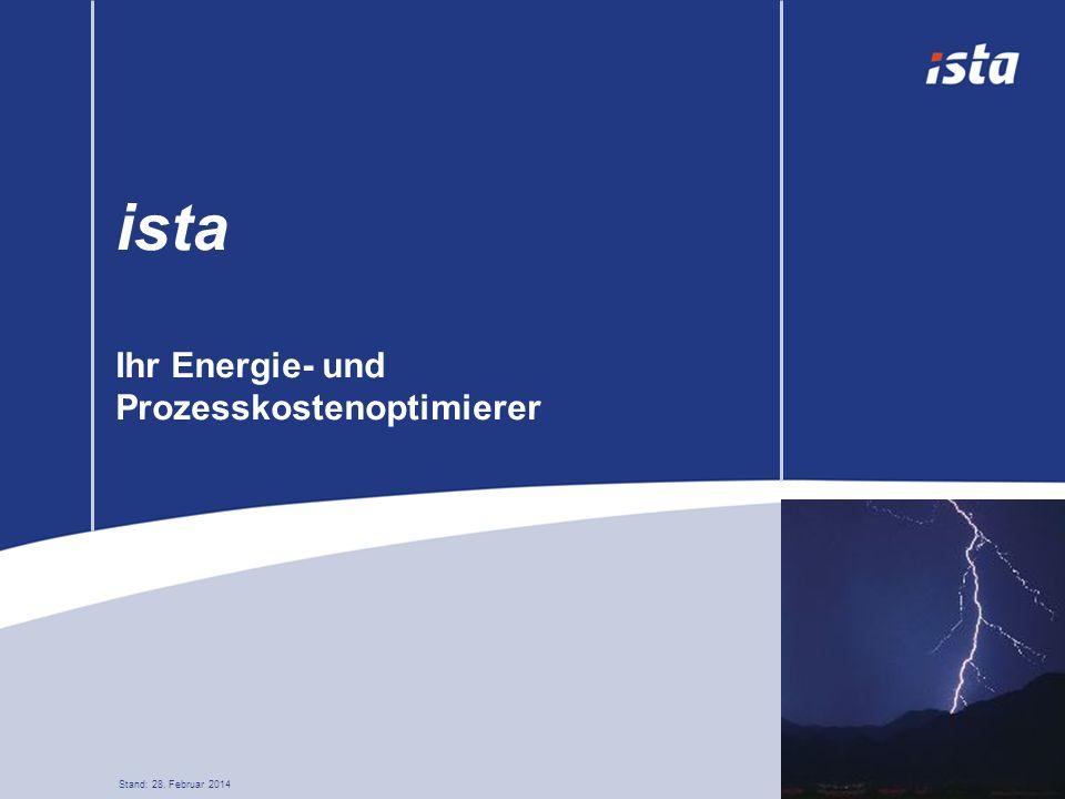 ista Ihr Energie- und Prozesskostenoptimierer Stand: 28. Februar 2014
