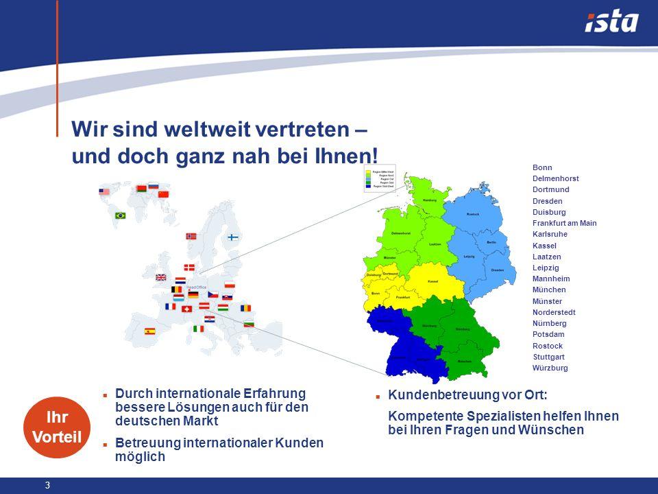 3 Wir sind weltweit vertreten – und doch ganz nah bei Ihnen! Bonn Delmenhorst Dortmund Dresden Duisburg Frankfurt am Main Karlsruhe Kassel Laatzen Lei